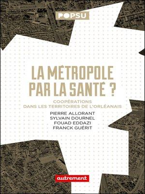 cover image of La Métropole par la santé?