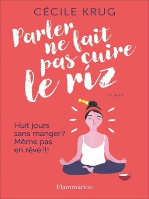 cover image of Parler ne fait pas cuire le riz