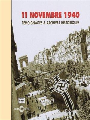 cover image of 11 novembre 1940. Témoignages et archives historiques