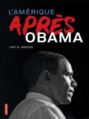 cover image of L'Amérique après Obama