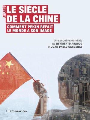 cover image of Le siècle de la Chine