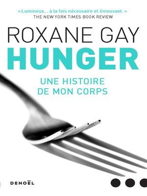 cover image of Hunger. Une histoire de mon corps