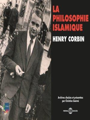 cover image of Histoire de la Philosophie. La philosophie islamique