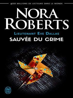 cover image of Lieutenant Eve Dallas (Tome 20)--Sauvée du crime
