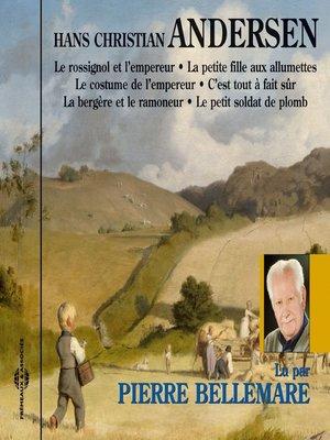 cover image of Hans Christian Andersen. 6 contes racontés par Pierre Bellemare