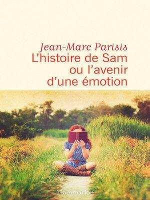 cover image of L'histoire de Sam ou l'avenir d'une émotion