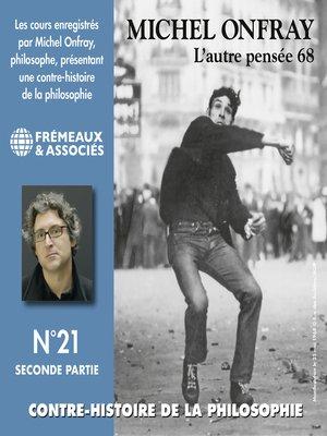 cover image of Contre-histoire de la philosophie (Volume 21.2)--L'autre pensée 68, de Herbert Marcuse à Henri Lefèbvre