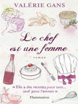 cover image of Le Chef est une femme