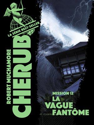 cover image of Cherub (Mission 12) --La vague fantôme