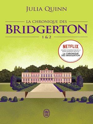 cover image of La chronique des Bridgerton (Tome 1 & 2)