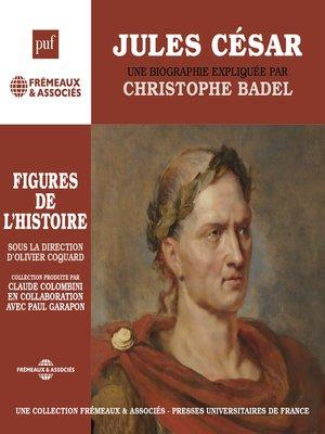 cover image of Jules César. Une biographie expliquée