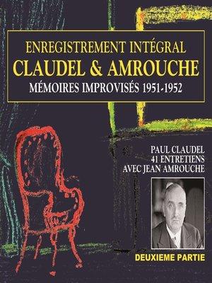 cover image of Claudel & Amrouche. Mémoires improvisés 1951-1952 (Volume 2)
