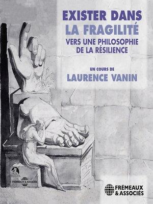 cover image of Exister dans la fragilité. vers une philosophie de la résilience