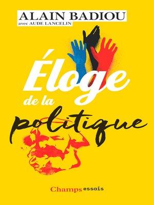 cover image of Éloge de la politique