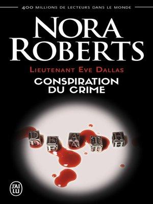 cover image of Lieutenant Eve Dallas (Tome 8)--Conspiration du crime