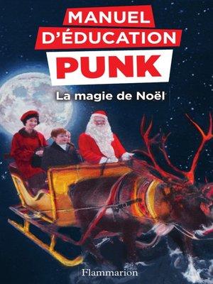 cover image of Manuel d'éducation punk. La magie de Noël