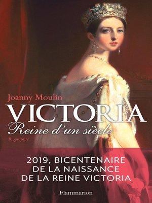 cover image of Victoria. Reine d'un siècle