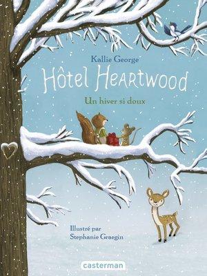 cover image of Hôtel Heartwood (Tome 2) --Un hiver si doux