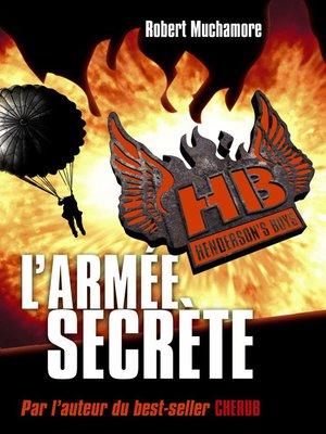 cover image of Henderson's Boys (Tome 3)--L'armée secrète