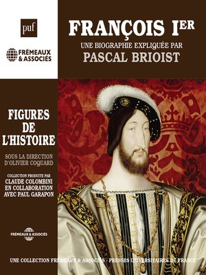 cover image of François Ier. Une biographie expliquée par Pascal Brioist