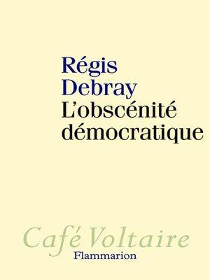 cover image of L'obscénité démocratique