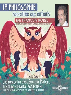 cover image of La Philosophie racontée aux enfants