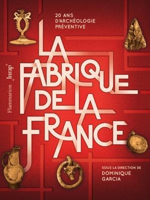 cover image of La Fabrique de la France