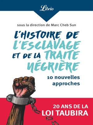 cover image of L'histoire de l'esclavage et de la traite négrière