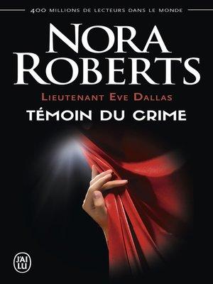 cover image of Lieutenant Eve Dallas (Tome 10)--Témoin du crime