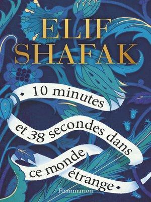 cover image of 10 minutes et 38 secondes dans ce monde étrange