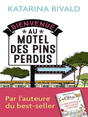 cover image of Bienvenue au motel des Pins perdus
