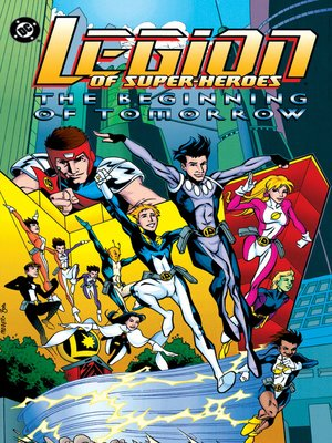 cover image of The Legion of Super-Heroes: The Beginning of Tomorrow
