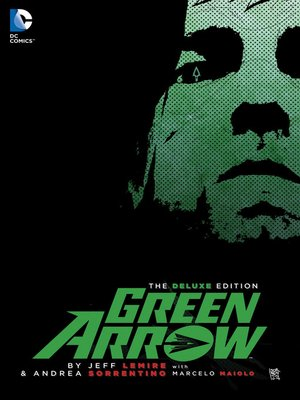 cover image of Green Arrow by Jeff Lemire and Andrea Sorrentino