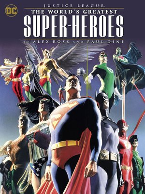 cover image of Justice League: The World's Greatest Superheroes by Alex Ross & Paul Dini