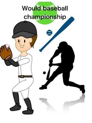 cover image of Would baseball championship: 本編