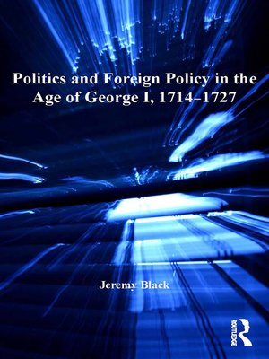 cover image of Politics and Foreign Policy in the Age of George I, 1714–1727