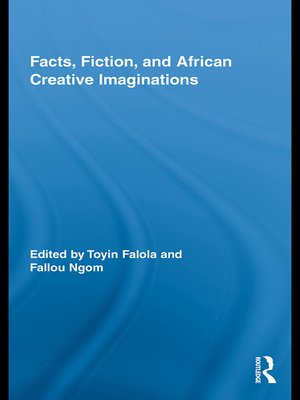 cover image of Facts, Fiction, and African Creative Imaginations