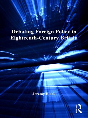cover image of Debating Foreign Policy in Eighteenth-Century Britain