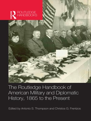 cover image of The Routledge Handbook of American Military and Diplomatic History