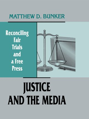 cover image of Justice and the Media