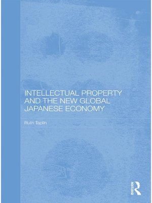 cover image of Intellectual Property and the New Global Japanese Economy