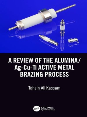 cover image of A Review of the Alumina/Ag-Cu-Ti Active Metal Brazing Process