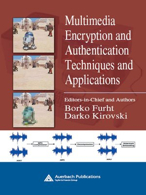 cover image of Multimedia Encryption and Authentication Techniques and Applications