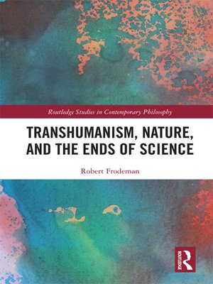 cover image of Transhumanism, Nature, and the Ends of Science