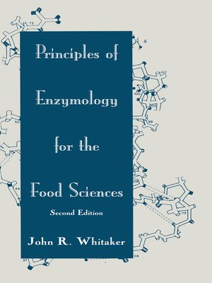 cover image of Principles of Enzymology for the Food Sciences