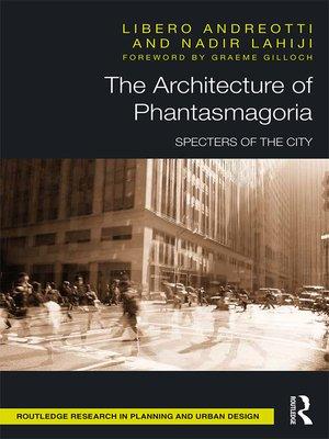 cover image of The Architecture of Phantasmagoria