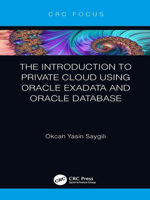 cover image of The Introduction to Private Cloud using Oracle Exadata and Oracle Database