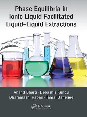 cover image of Phase Equilibria in Ionic Liquid Facilitated Liquid-Liquid Extractions