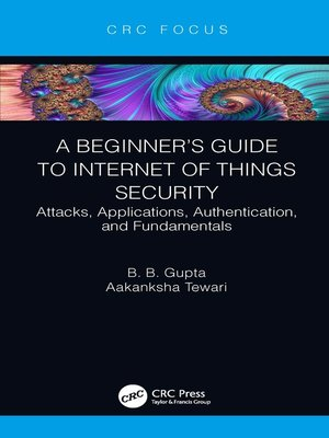 cover image of A Beginner's Guide to Internet of Things Security