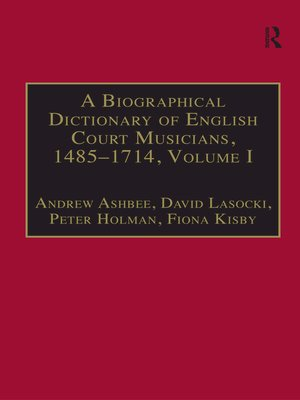 cover image of A Biographical Dictionary of English Court Musicians, 1485-1714, Volumes I and II